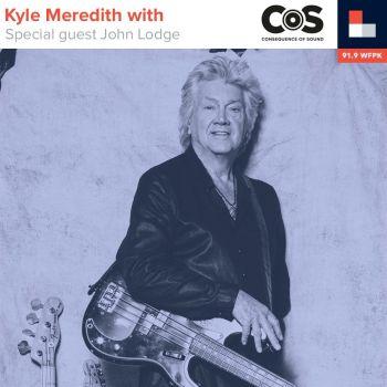 Kyle Meredith With... John Lodge