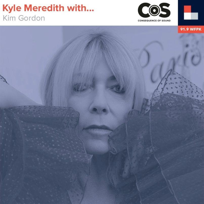 Kyle Meredith With... Kim Gordon