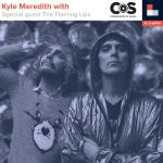 Kyle Meredith With... The Flaming Lips