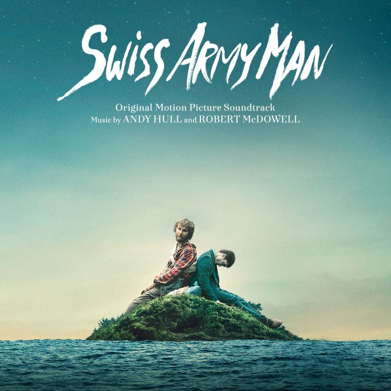 Andy Hull Robert McDowell Swiss Army Man 2016 Top 25 Film Scores of the 2010s