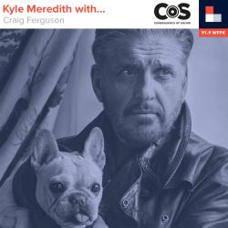 Craig Ferguson, Politics, PC Culture, Standup Comedy, Kyle Meredith With...