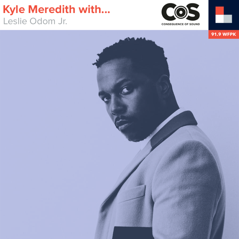 Kyle Meredith With... Leslie Odom Jr.