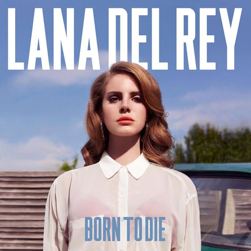 Lana Del Rey Born To Die Top 100 Songs of the 2010s