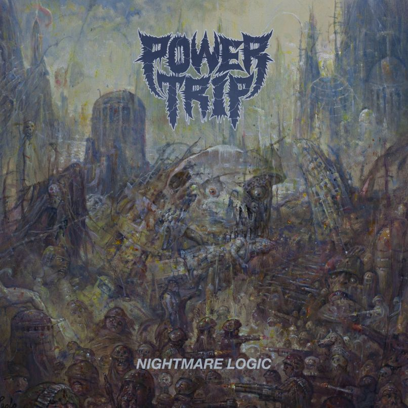 Power Trip- Nightmare Logic