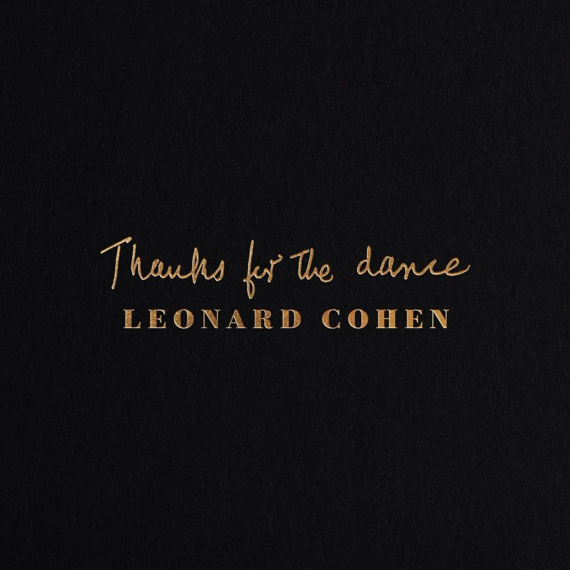 Album stream Thanks for the Dance by Leonard Cohen