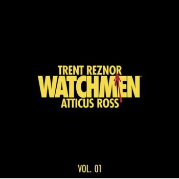 Trent Reznor and Atticus Ross - Watchmen Vo 1