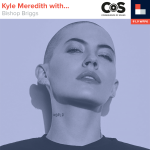 Kyle Meredith With... Bishop Briggs