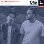 Kyle Meredith With... Milky Chance
