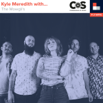 Kyle Meredith With... The Mowgli's