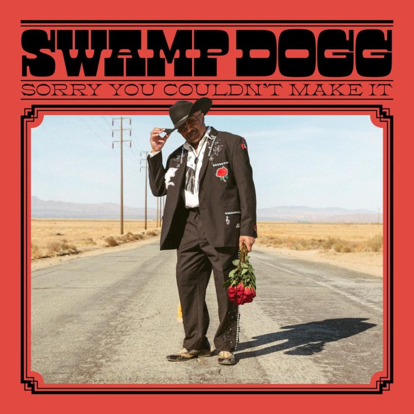 Sorry You Couldn't Make It by Swamp Dogg artwork