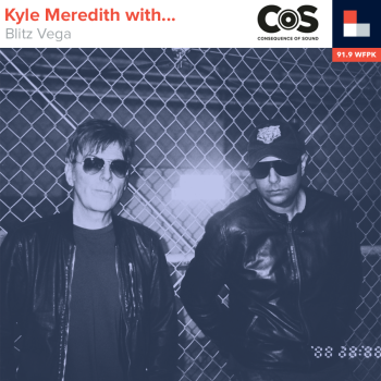 Kyle Meredith With... Blitz Vega