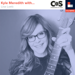 Kyle Meredith With... Lisa Loeb