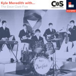 Kyle Meredith With... The Dave Clark Five