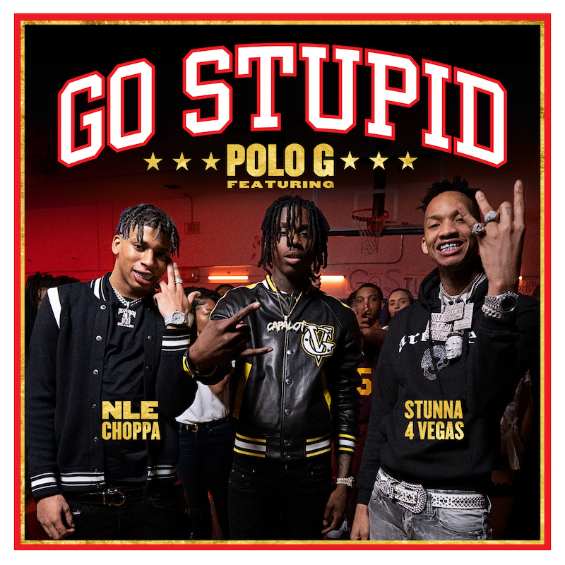 polo g go stupid artwork Polo G Unleashes New Single Go Stupid: Stream