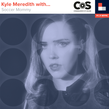 Kyle Meredith With... Soccer Mommy
