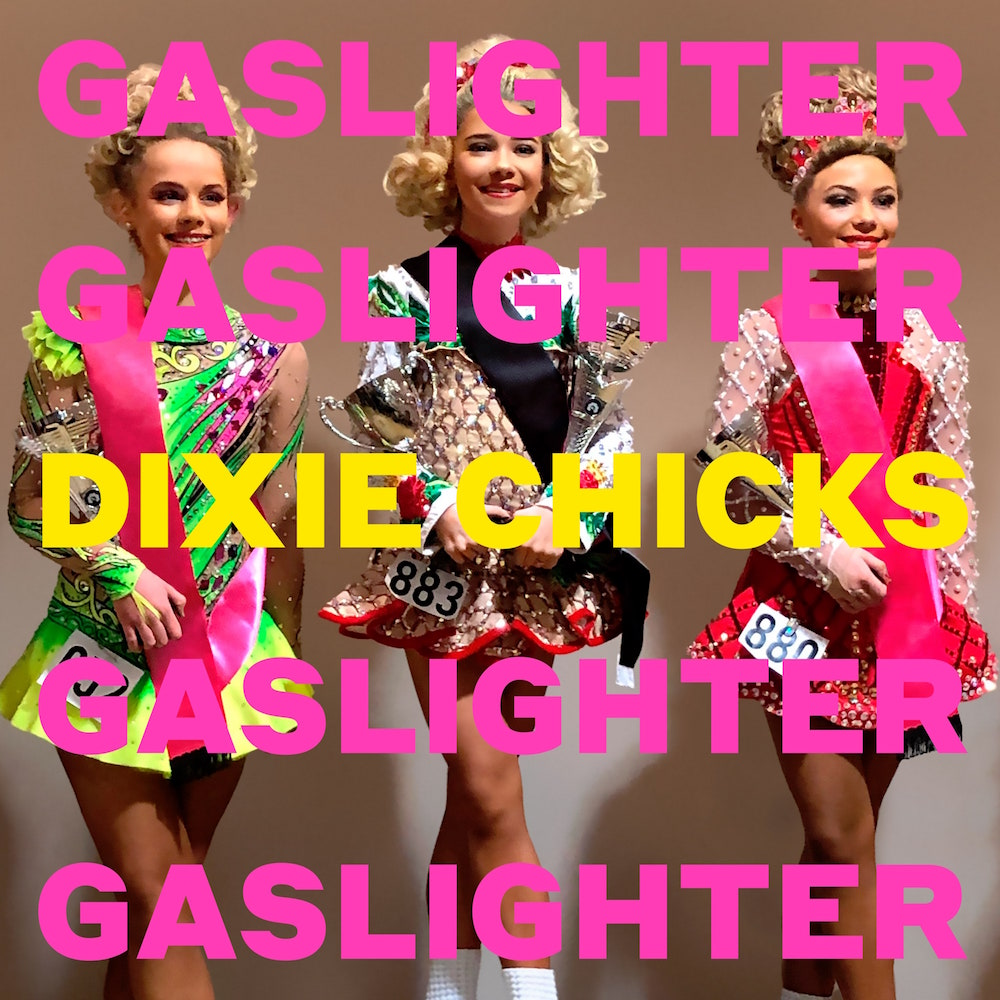 dixie chicks gaslighter album artwork Dixie Chicks Return with Gaslighter, Their First New Song in 14 Years: Stream