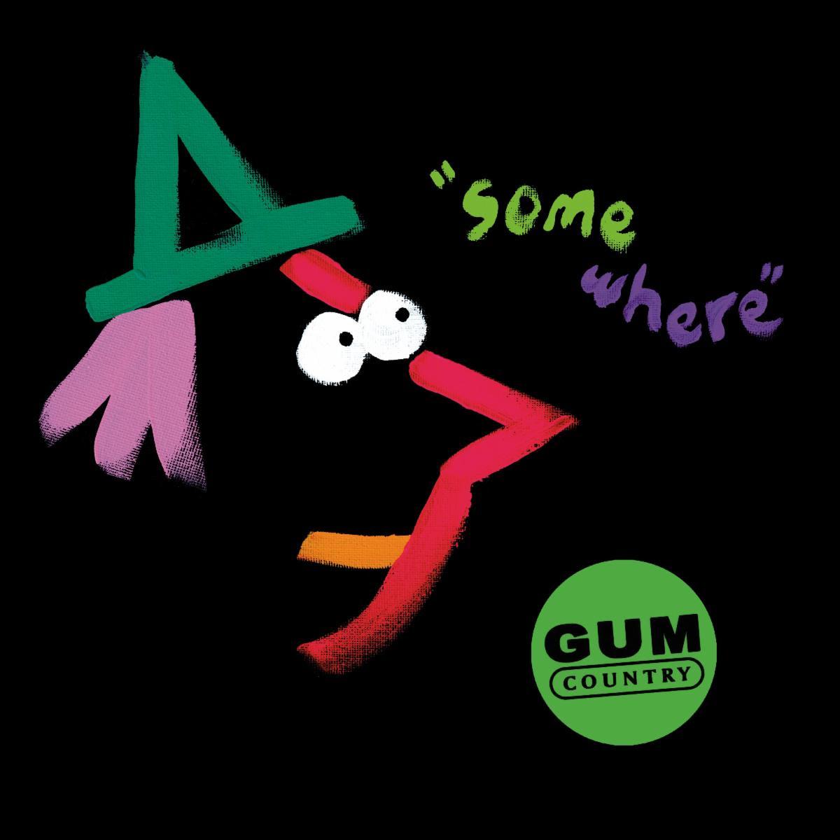Gum Country Somewhere