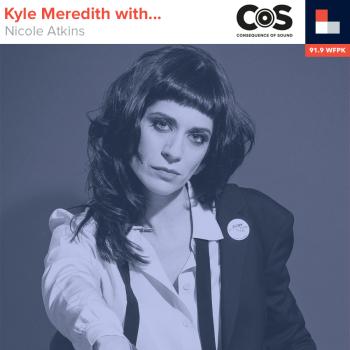 Kyle Meredith With... Nicole Atkins