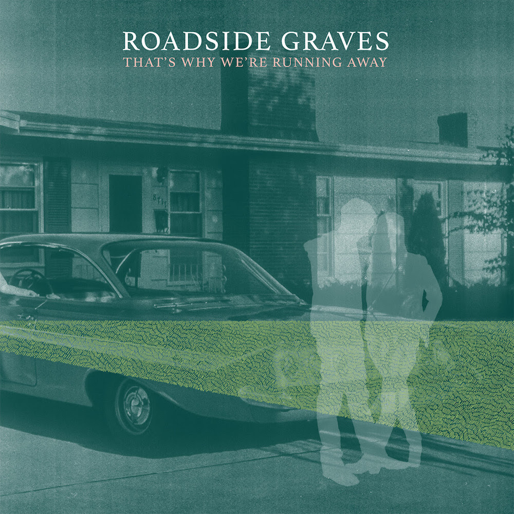 roadside graves thats why were running away album artwork Roadside Graves Announce New Album, Share Sit So Close: Stream