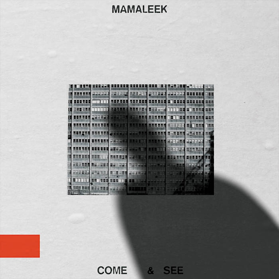 Mamaleek - Come and See