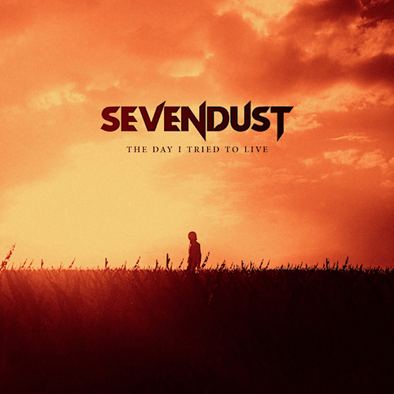 Sevendust - The Day I Tried to Live