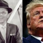 Frank Sinatra and Donald Trump