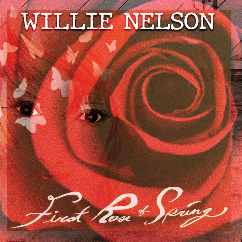 First Rose of Spring by Willie Nelson album artwork cover art
