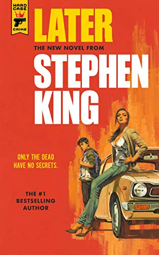 later stephen king New Stephen King Novel Later Due Out March 2021