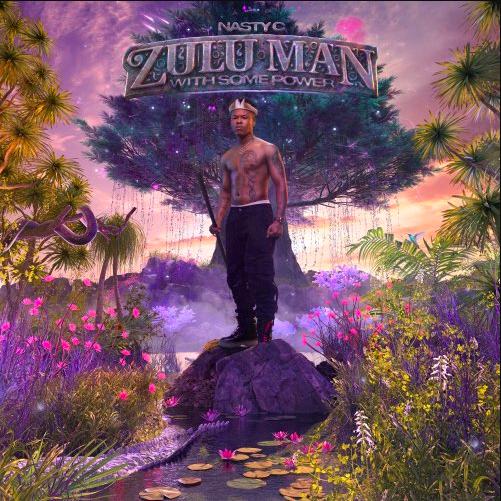 zulu man with some power artwork Nasty C Unleashes New Album Zulu Man with Some Power: Stream