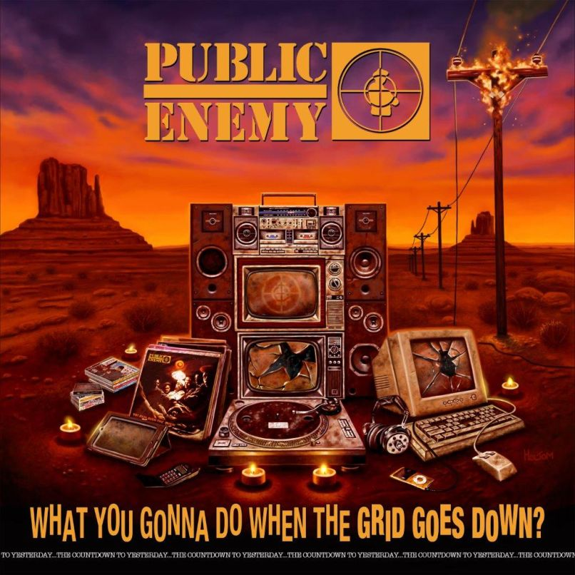 What You Gonna Do When The Grid Goes Down? by Public Enemy album artwork cover art