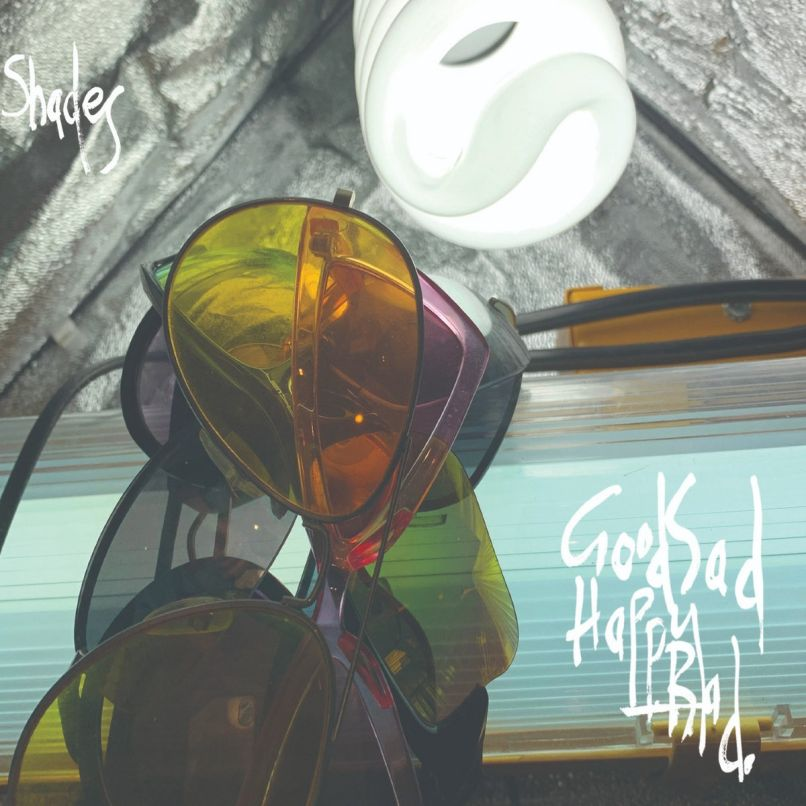 Shades by Good Sad Happy Bad album artwork cover art