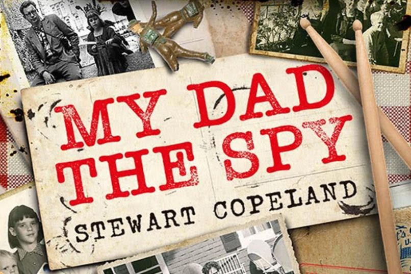 my dad the spy Stewart Copeland on Passing the Torch to U2, Reuniting The Police, and Spying on His Dad