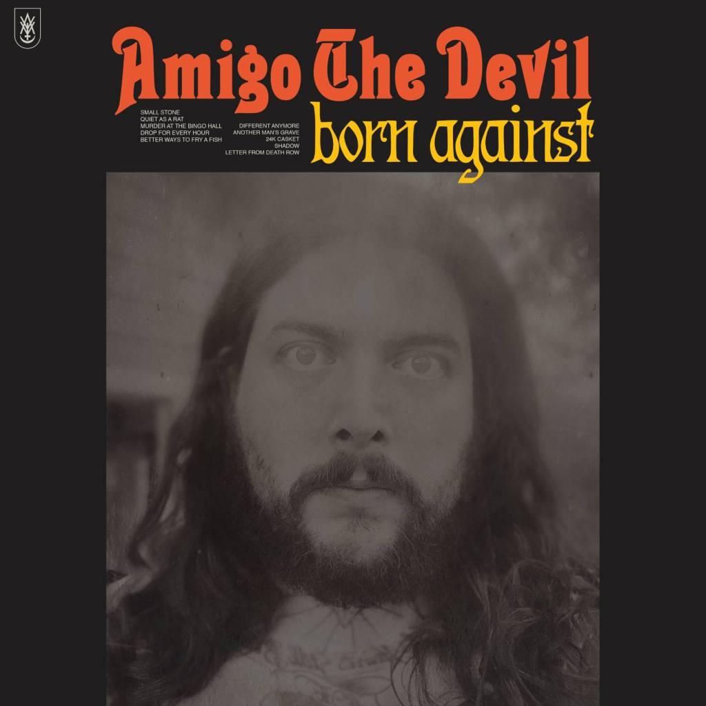 Amigo the Devil - Born Against