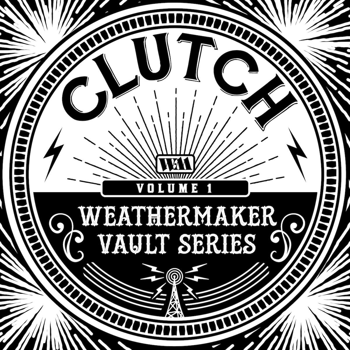 Clutch Weathermaker Vol 1