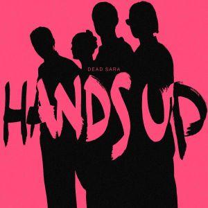 Dead Sara Hands Up single