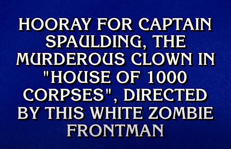 Rob Zombie Jeopardy Clue Jeopardy! Celebrated Rob Zombies Birthday with a Clue About the Rocker Director: Watch