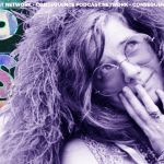 Janis Joplin Never Stopped Singing