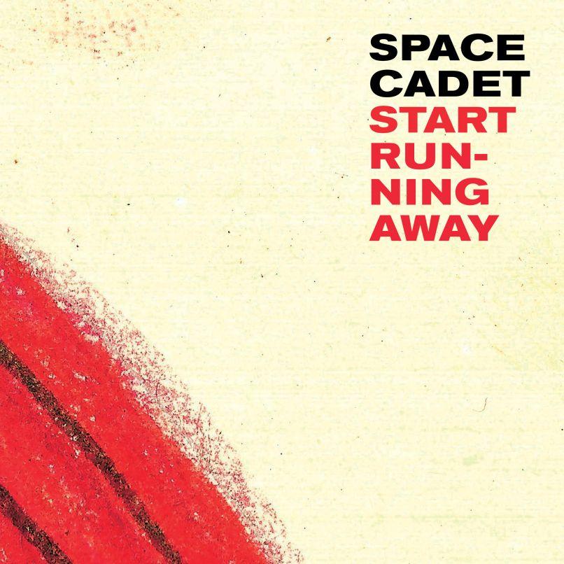 Space Cadet Start Running Away Space Cadet Premiere Start Running Away Featuring Brian Baker (Bad Religion, Minor Threat): Stream