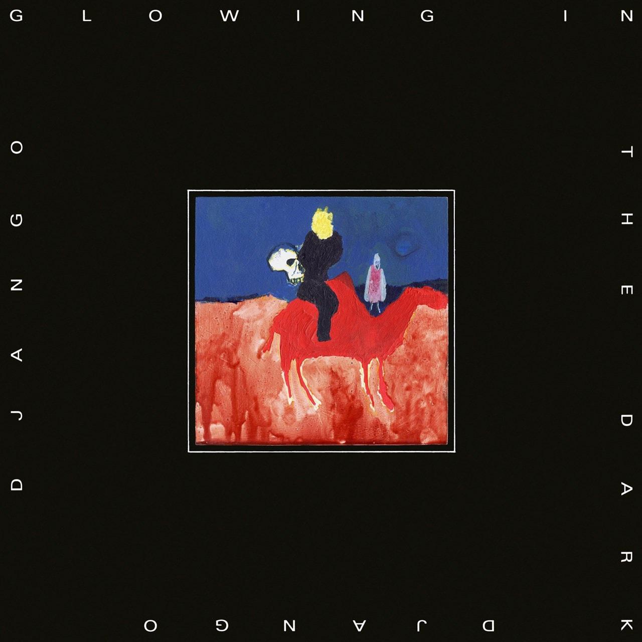 django django glowing in the dark new album stream track by track